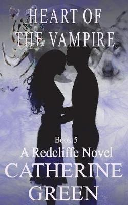 Heart of the Vampire - Redcliffe Novel 5 (Paperback)