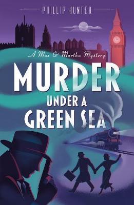 Murder Under a Green Sea - The Max & Martha Mysteries (Paperback)