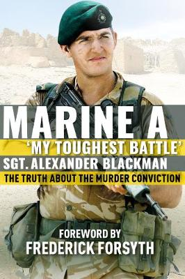 Marine A: The truth about the murder conviction (Hardback)