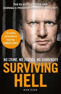 Surviving Hell: The brutal true story of a Chennai Six prisoner (Hardback)