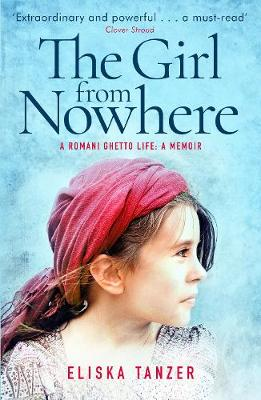 The Girl from Nowhere: A Romani Ghetto Life (Paperback)