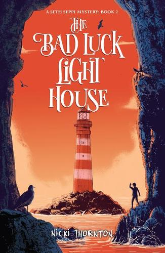 The Bad Luck Lighthouse - Seth Seppi Mystery 2 (Paperback)