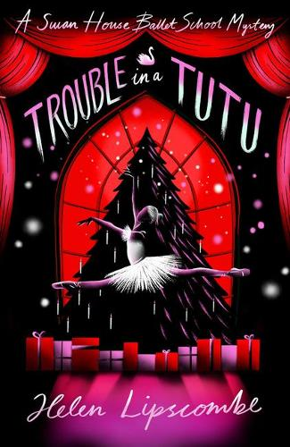 Trouble in a Tutu - Swan House Ballet School Mystery 2 (Paperback)