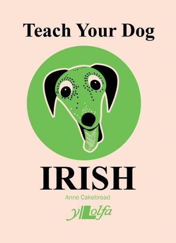 Teach Your Dog Irish (Paperback)