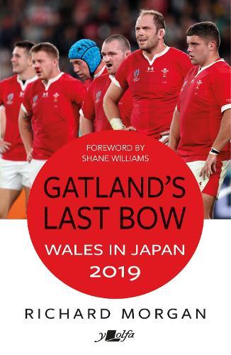 Gatland's Last Bow: Wales in Japan, 2019 (Paperback)