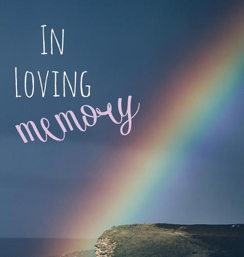In Loving Memory Funeral Guest Book, Celebration of Life, Wake, Loss, Memorial Service, Condolence Book, Church, Funeral Home, Thoughts and in Memory Guest Book (Hardback) (Hardback)