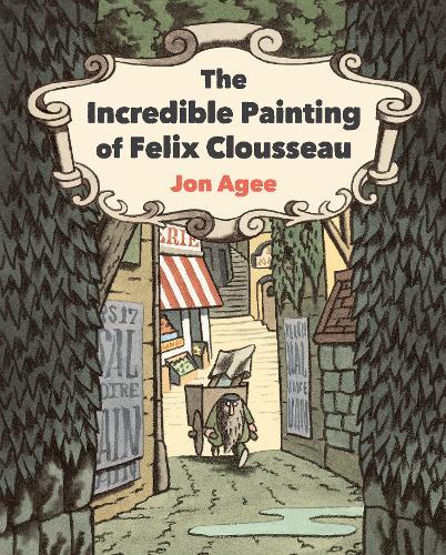 The Incredible Painting of Felix Clousseau (Hardback)