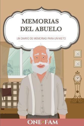 Las Memorias Del Abuelo: Un Diario De Memorias Para Un Nieto (Paperback)