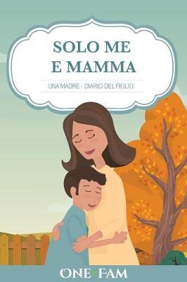 Una Madre - Diario del Figlio (Paperback)