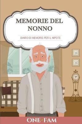 Memorie del Nonno: Diario Di Memorie Per Il Nipote (Paperback)