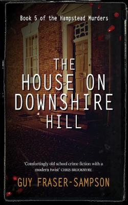The House On Downshire Hill - Hampstead Murders (Paperback)