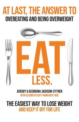 Eat Less: Stop Overeating. Start Undereating. (Paperback)