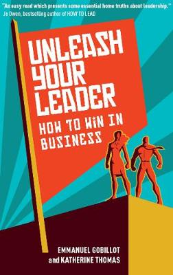 Unleash Your Leader: How to win in business (Paperback)