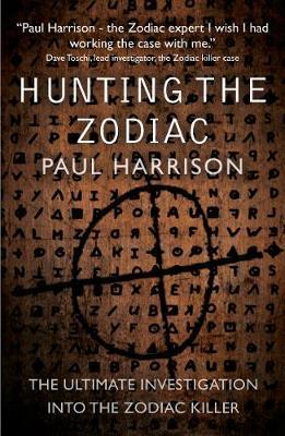 Hunting the Zodiac Killer: The ultimate investigation (Paperback)