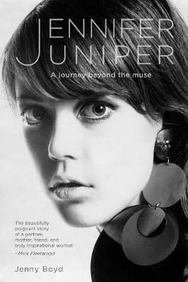 Jennifer Juniper: A journey beyond the muse (Hardback)