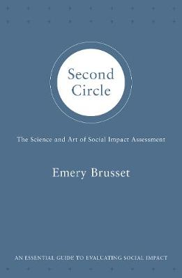 Second Circle: The science and art of social impact assessment (Paperback)