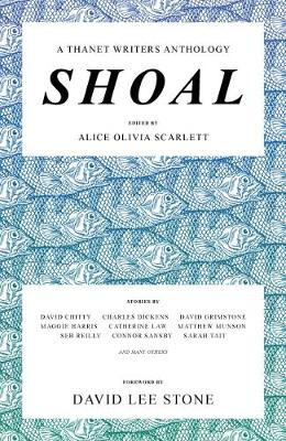 Shoal: A Thanet Writers Anthology (Paperback)