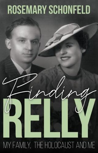 Finding Relly: My Family, The Holocaust and Me (Paperback)