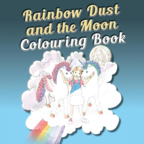 Rainbow Dust and the Moon Colouring Book - Rainbow Dust (Paperback)