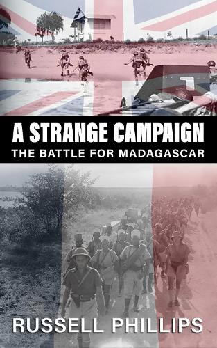 A Strange Campaign: The Battle for Madagascar (Paperback)