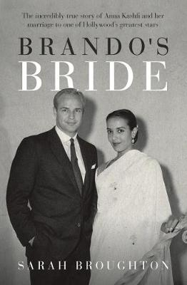 Brando's Bride: The incredibly true story of Anna Kashfi and her marriage to one of Hollywood's greatest stars (Paperback)