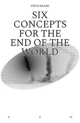 Six Concepts for the End of the World (Paperback)