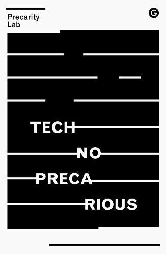 Technoprecarious (Paperback)