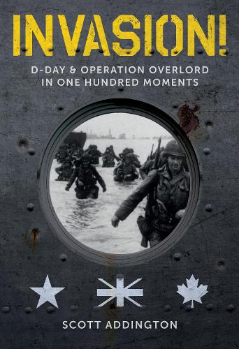 Invasion! D-Day & Operation Overlord in One Hundred Moments (Hardback)