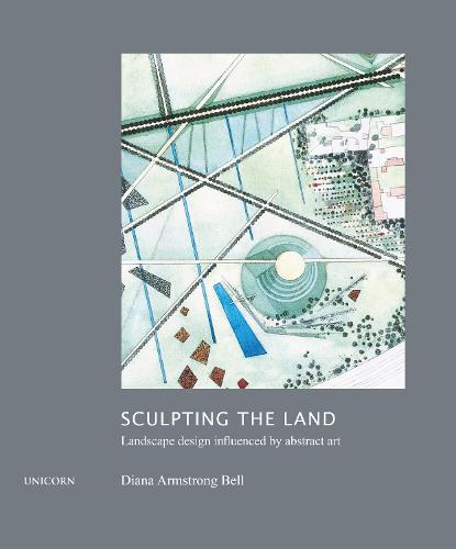 Sculpting the Land: Landscape Design Influenced by Abstract Art (Hardback)
