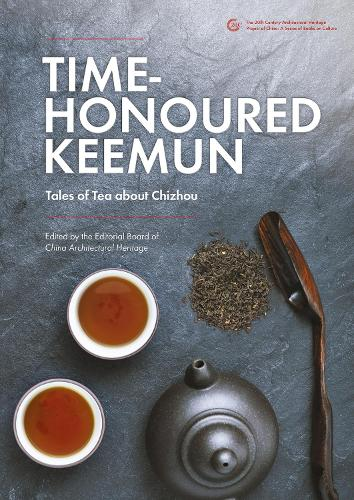 Time Honoured Keemun: Tales of Tea about Chizhou (Paperback)