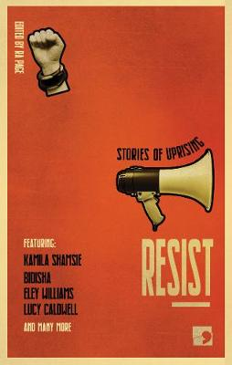 Resist: Stories of Uprising - History-into-Fiction (Hardback)