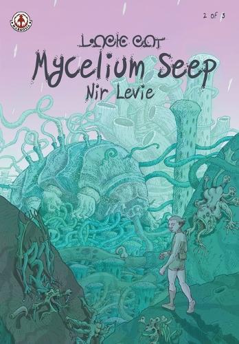 Mycelium Seep: 2 - Mycelium Seep 2 (Paperback)