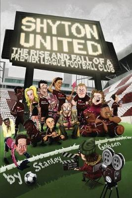 Shyton United: The Rise and Fall of a Premier League Football Club (Paperback)
