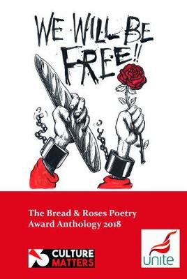 The We Will Be Free!: Bread and Roses Poetry Anthology 2018 (Paperback)