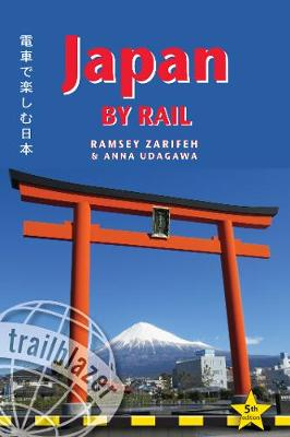 Japan by Rail: Includes Rail Route Guide and 30 City Guides (Paperback)
