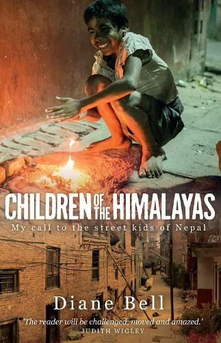 Children of the Himalayas: My Call to the Street Kids of Nepal (Paperback)