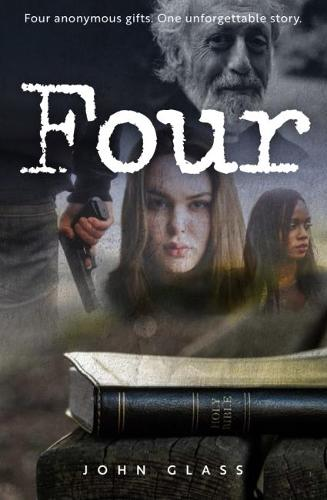 Four: Four Anonymous Gifts. One Unforgettable Story (Paperback)