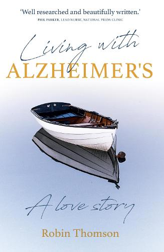 Living with Alzheimer's: A love story (Paperback)