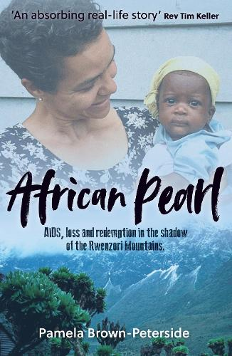 African Pearl: AIDS, loss and redemption in the shadow of the Rwenzori Mountains (Paperback)