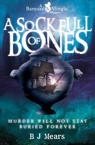 A Sock Full of Bones: Murder Will Not Stay Buried Forever - A Banyard & Mingle Mystery (Paperback)