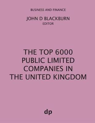 The Top 6000 Public Limited Companies in The United Kingdom - Business and Finance (Paperback)