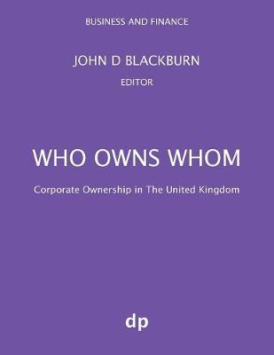 Who Owns Whom: Corporate Ownership in The United Kingdom - Business and Finance (Paperback)