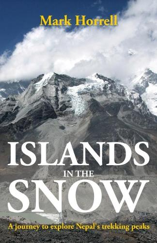 Islands in the Snow 2018: A journey to explore Nepal's trekking peaks - Footsteps on the Mountain Travel Diaries (Paperback)