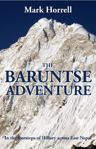 The Baruntse Adventure: In the footsteps of Hillary across East Nepal - Footsteps on the Mountain Diaries (Paperback)