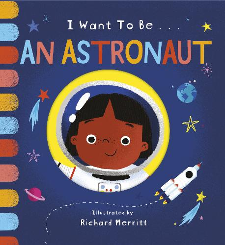 I Want to be an Astronaut - I Want to be... (Board book)