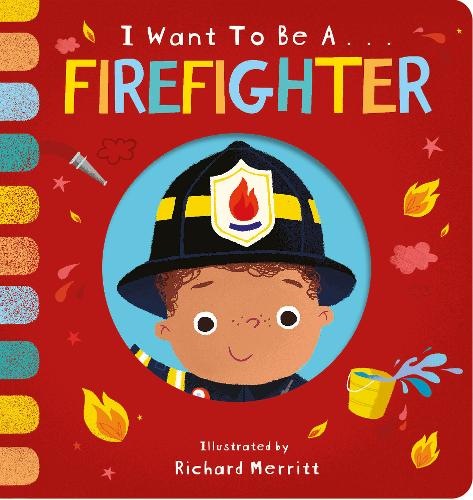 I Want to be a Firefighter - I Want to be... (Board book)