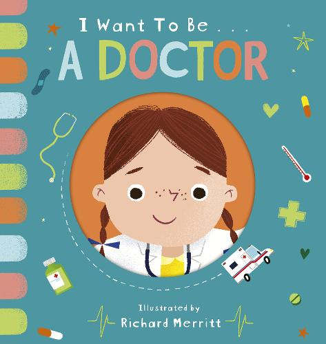 I Want to be a Doctor - I Want to be... (Board book)