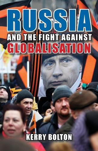 Russia and the Fight Against Globalisation (Paperback)