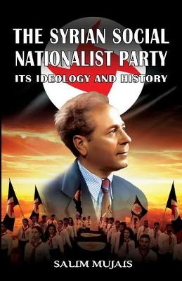 The Syrian Social Nationalist Party: Its Ideology and History (Paperback)