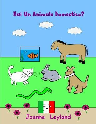 Hai Un Animale Domestico?: A lovely story in Italian about pets - ideal for those learning Italian (Paperback)